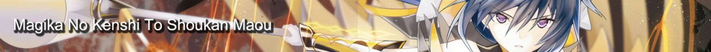 Bannière de Magika No Kenshi To Shoukan Maou